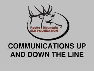COMMUNICATIONS UP AND DOWN THE LINE