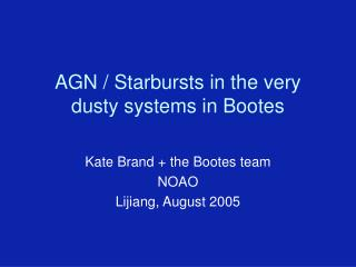 AGN / Starbursts in the very dusty systems in Bootes