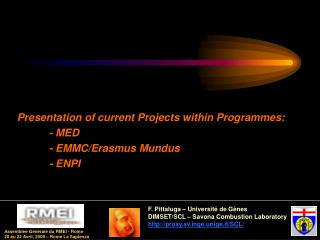 Presentation of current Projects within Programmes: 	- MED 	- EMMC/Erasmus Mundus 	- ENPI