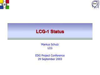 LCG-1 Status