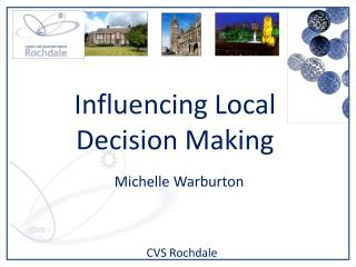 Influencing Local Decision Making
