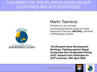 THE IMPACT OF THE EC REGULATION ON ACP COUNTRIES AND ACP RESPONSES