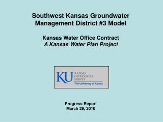 Southwest Kansas Groundwater Management District #3 Model Kansas Water Office Contract