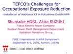 TEPCO s Challenges for Occupational Exposure Reduction  -Installation of Additional CF in Fukushima Daiichi NPP-