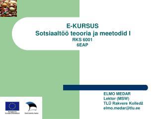 E-KURSUS Sotsiaaltöö teooria ja meetodid I RKS 6001 6EAP