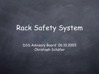 Rack Safety System