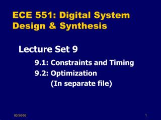 ECE 551: Digital System Design & Synthesis