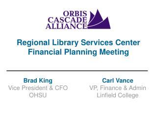 Brad King Vice President & CFO OHSU