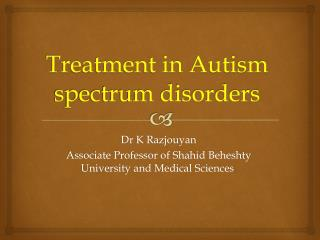 Treatment in Autism spectrum disorders