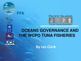 OCEANS GOVERNANCE AND THE WCPO TUNA FISHERIES