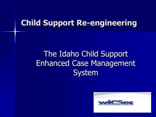 Child Support Re-engineering