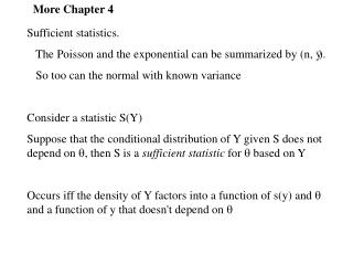 Sufficient statistics.    The Poisson and the exponential can be summarized by (n,  ).