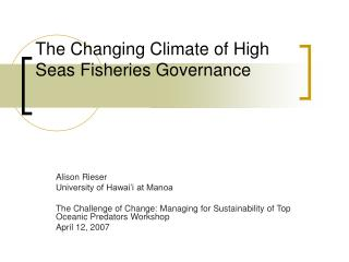 The Changing Climate of High Seas Fisheries Governance