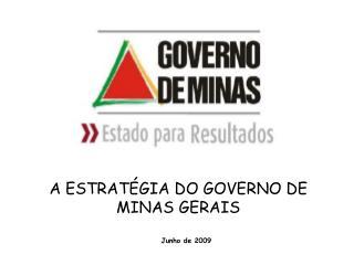 A ESTRATÉGIA DO GOVERNO DE MINAS GERAIS