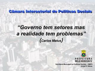 Secretaria Municipal de Políticas Sociais – SMPS Jorge R. Nahas