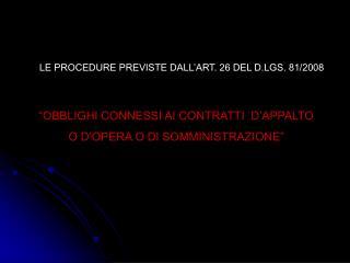 LE PROCEDURE PREVISTE DALL'ART. 26 DEL D.LGS. 81/2008