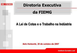 Belo Horizonte, 30 de outubro de 2007