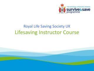 Royal Life Saving Society UK Lifesaving Instructor Course