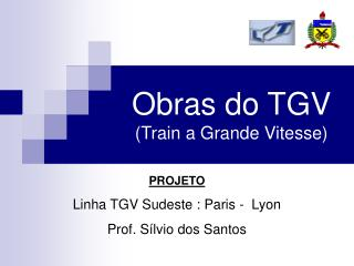 Obras do TGV (Train a Grande Vitesse)