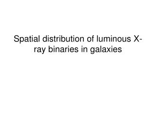 Spatial distribution of luminous X-ray binaries in galaxies