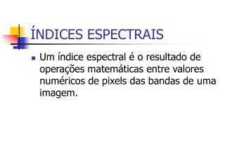 ÍNDICES ESPECTRAIS