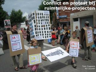 Conflict en protest bij  ruimtelijke projecten