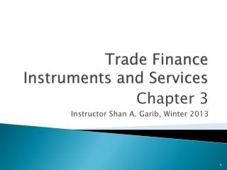 Trade Finance Instruments and Services