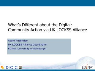 What�s Different about the Digital:  Community Action via UK LOCKSS Alliance