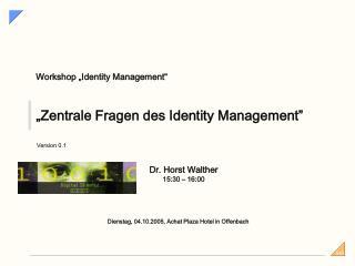 """""""Zentrale Fragen des Identity Management"""""""