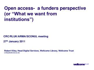 "Open access-  a funders perspective (or ""What we want from institutions"")"