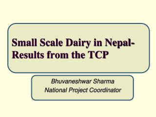 Small Scale Dairy in Nepal-Results from the TCP
