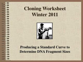 Cloning Worksheet Winter 2011