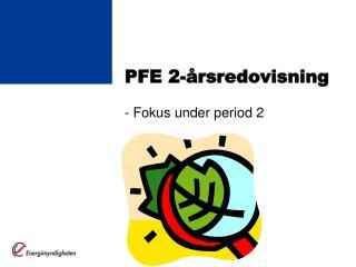 PFE 2-årsredovisning