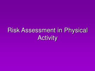 Risk Assessment in Physical Activity