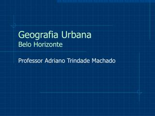Geografia Urbana Belo Horizonte