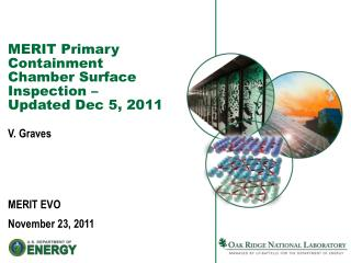 MERIT Primary Containment Chamber Surface Inspection –  Updated Dec 5, 2011