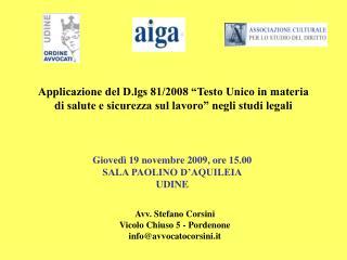 Avv. Stefano Corsini Vicolo Chiuso 5 - Pordenone info@avvocatocorsini.it