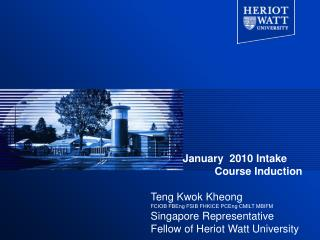 January  2010 Intake  		Course Induction Teng Kwok Kheong