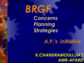 BRGF  Concerns Planning Strategies A.P.'s  initiative