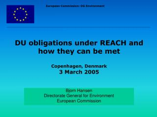 Bjorn Hansen Directorate General for Environment European Commission