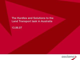 The Hurdles and Solutions to the Land Transport task in Australia 13.06.07