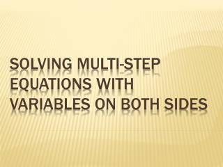 Solving Multi-Step Equations with Variables on Both Sides