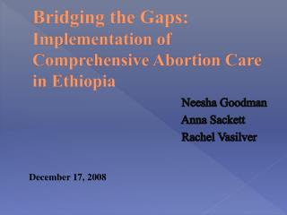 Bridging the Gaps: Implementation of Comprehensive Abortion Care in Ethiopia