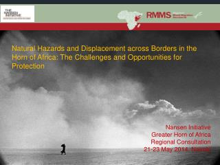 Nansen Initiative Greater Horn of Africa Regional Consultation 21-23 May 2014. Nairobi