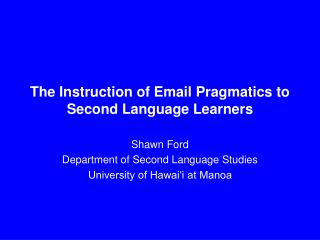 The Instruction of Email Pragmatics to  Second Language Learners