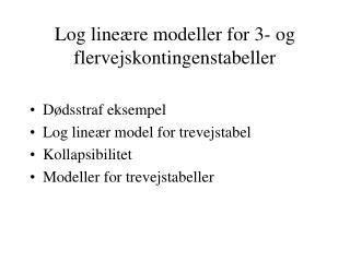 Log line �re modeller for 3- og flervejskontingenstabeller