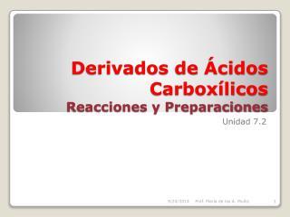 Derivados  de  Ácidos Carboxílicos Reacciones y Preparaciones