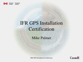 IFR GPS Installation Certification