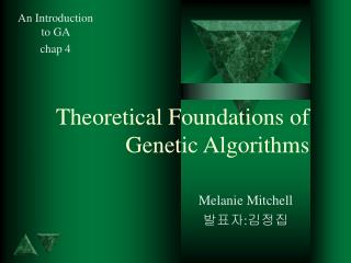 Theoretical Foundations of Genetic Algorithms