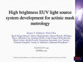 High brightness EUV light source system development for actinic mask metrology